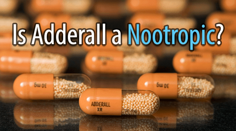 Is Adderall a nootropic?